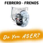 Las 12 causas ASER – Frenos